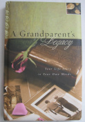 A Grandparent's Legacy Your Life Story in Your Own Words