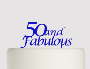 50 And Fabulous - 50 Today - 50th Birthday Cake topper - Acrylic Cake Topper - Blue Acrylic