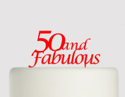 50 And Fabulous - 50 Today - 50th Birthday Cake topper - Acrylic Cake Topper - Red Acrylic