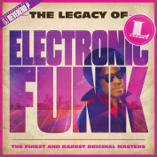 The Legacy of Electronic Funk [Sony Music]