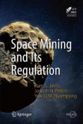 Space Mining and its Regulation