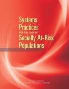 Systems Practices for the Care of Socially At-Risk Populations