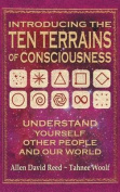 Introducing the Ten Terrains of Consciousness