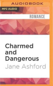 Charmed and Dangerous [Audio]