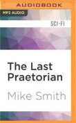 The Last Praetorian  [Audio]