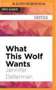 What This Wolf Wants  [Audio]