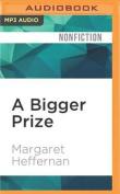 A Bigger Prize [Audio]