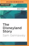 The Disneyland Story [Audio]