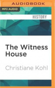 The Witness House [Audio]
