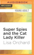 Super Spies and the Cat Lady Killer [Audio]