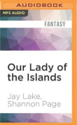 Our Lady of the Islands  [Audio]