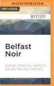 Belfast Noir (Akashic Noir) [Audio]