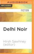 Delhi Noir (Akashic Noir) [Audio]