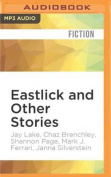 Eastlick and Other Stories [Audio]