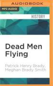 Dead Men Flying: Victory in Viet Nam [Audio]