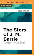 The Story of J. M. Barrie [Audio]