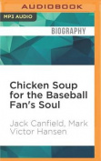 Chicken Soup for the Baseball Fan's Soul [Audio]
