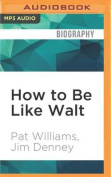 How to Be Like Walt [Audio]