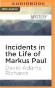 Incidents in the Life of Markus Paul [Audio]