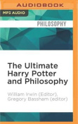 The Ultimate Harry Potter and Philosophy [Audio]