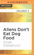 Aliens Don't Eat Dog Food [Audio]