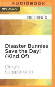 Disaster Bunnies Save the Day!  [Audio]