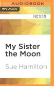My Sister the Moon  [Audio]