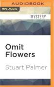 Omit Flowers [Audio]