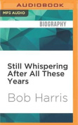 Still Whispering After All These Years [Audio]