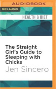 The Straight Girl's Guide to Sleeping with Chicks [Audio]