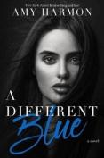 A Different Blue: A Novel