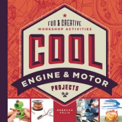 Cool Engine & Motor Projects  : Fun & Creative Workshop Activities