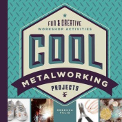 Cool Metalworking Projects
