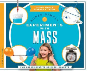 Super Simple Experiments with Mass