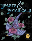 Beasts & Botanicals Adult Coloring Books  : A Coloring Book for Adults Featuring Whimsical Animals and Flowers for Relaxation