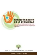 Transformacion En La Communidad [Spanish]