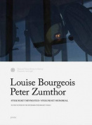 Louise Bourgeois and Peter Zumthor