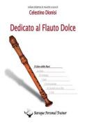 Dedicato Al Flauto Dolce. Il Libro Delle Mani [ITA]