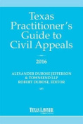 Texas Practitioner's Guide to Civil Appeals 2016