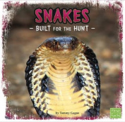 Snakes: Built for the Hunt (First Facts