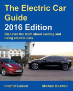 The Electric Car Guide - Discover the Truth About Owning and Using Electric Cars