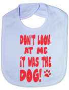 Don't Look At Me Smell Is Dog Funny Bib