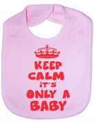 Keep Calm It's Only A Baby Funny Bib