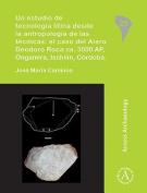 Un estudio de tecnologia litica desde la antropologia de las tecnicas [Spanish]