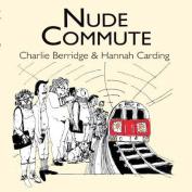 Nude Commute
