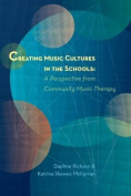 Creating Music Cultures in the Schools