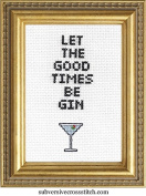 "Subversive Cross Stitch ""Let The Good Times Be Gin"" Deluxe Kit"