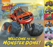 Welcome to the Monster Dome! (Blaze and the Monster Machines) (Tabbed Board Book) [Board book]