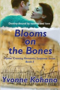 Blooms on the Bones