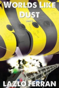 Worlds Like Dust
